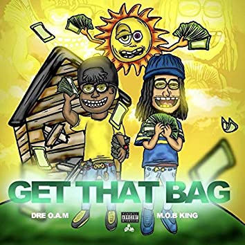 Get That Bag (feat. DRE O.A.M)