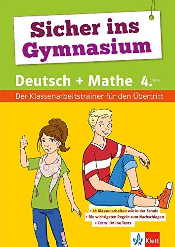 Klett Sicher ins Gymnasium Der Klassenarbeitstrainer für den Übertritt: Deutsch + Mathe 4. Klasse