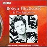 Songtexte von Robyn Hitchcock and the Egyptians - Live at the Cambridge Folk Festival