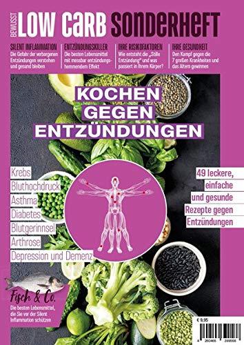 Bewusst Low Carb Sonderheft - KOCHEN GEGEN ENTZÜNDUNGEN: 49 leckere, einfache und gesunde Rezepte gegen Entzündungen