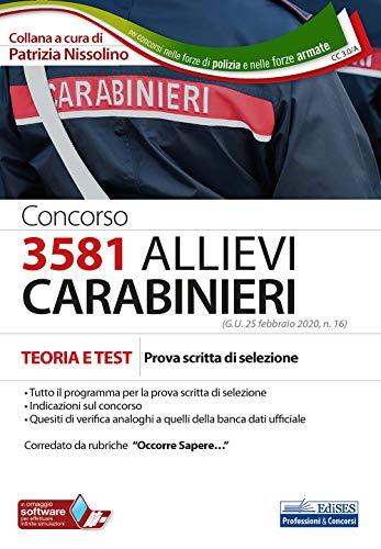 Concorso 3581 Allievi carabinieri. Teoria e test. Prova scritta di selezione. Con software di simulazione