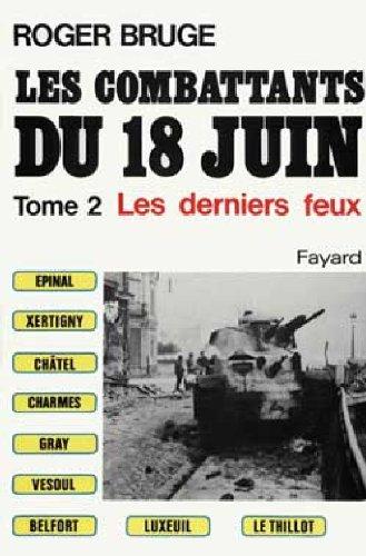 Les Combattants du 18 juin: Les derniers feux
