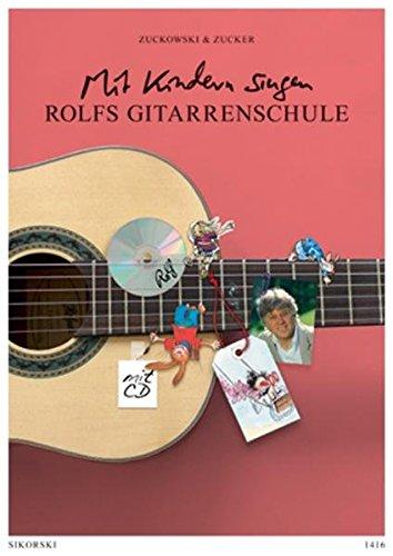 Rolfs Gitarrenschule: Mit Kindern singen. Ein Lehrwerk für Erwachsene