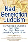 Next Generation Judaism: How College Students and Hillel Can Help Reinvent Jewish Organizations