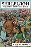 Shillelagh: The Irish Fighting Stick