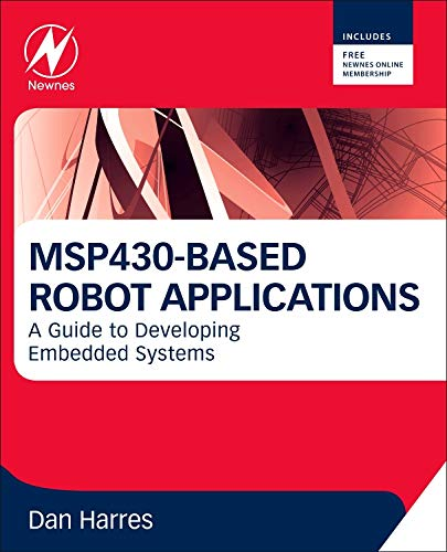 Msp430 Based Robot Applications A Guide To Developing Embedded Systems Pdf Download