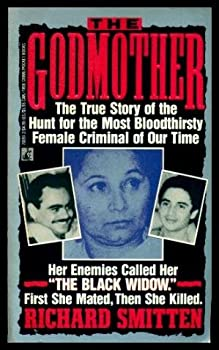 The Godmother  The True Story of the Hunt for the Most Bloodthirsty Female Criminal in Our Time