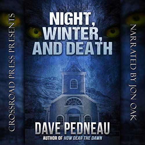 Night, Winter, and Death                   By:                                                                                                                                 Dave Pedneau                               Narrated by:                                                                                                                                 Jon Oak                      Length: 10 hrs and 46 mins     19 ratings     Overall 4.3