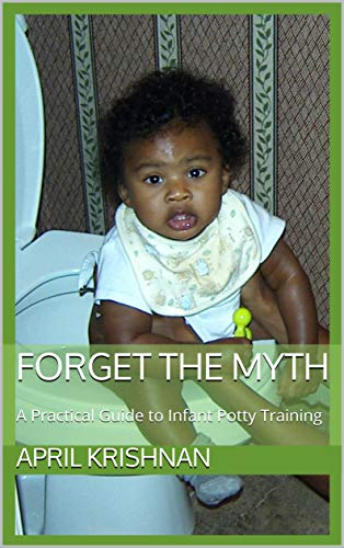 Forget the Myth: A Practical Guide to Infant Potty Training