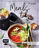 Meals to Go - Gesund und nachhaltig: Tolle Meal Prep-Rezepte für unterwegs