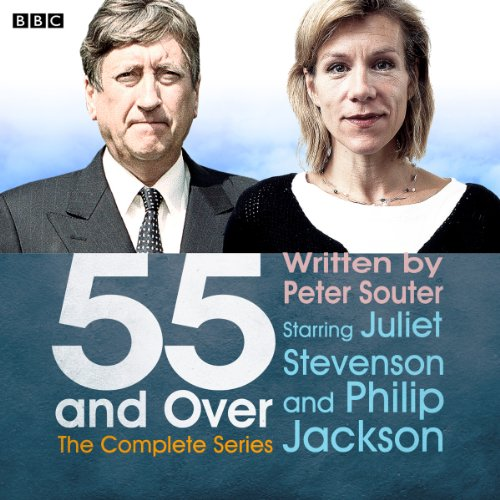 55 and Over (Complete)                   By:                                                                                                                                 Peter Souter                               Narrated by:                                                                                                                                 Juliet Stevenson,                                                                                        Philip Jackson                      Length: 1 hr and 50 mins     14 ratings     Overall 4.0