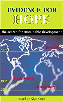 Evidence for Hope: The Search for Sustainable Development (English Edition) par [Nigel Cross]