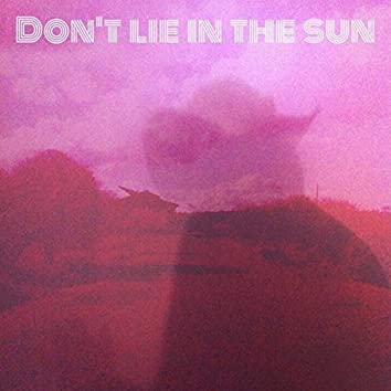 Don't Lie in the Sun