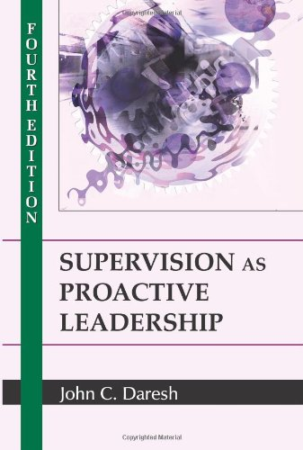 Supervision as Proactive Leadership, Fourth Edition