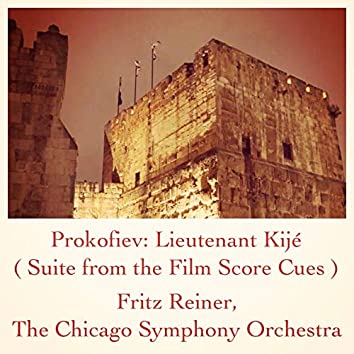 Prokofiev: Lieutenant Kijé (Suite from the Film Score Cues)