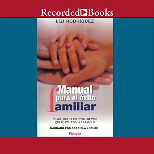 Manual Para El Exito Familiar [Rules for the Success of the Family] audiobook cover art
