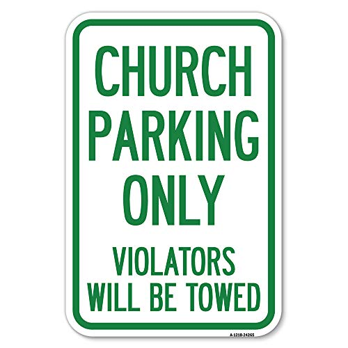 """Church Parking Only Violators Will Be Towed   12"""" X 18"""" Heavy-Gauge Aluminum Rust Proof Parking Sign   Protect Your Business & Municipality   Made in The USA"""