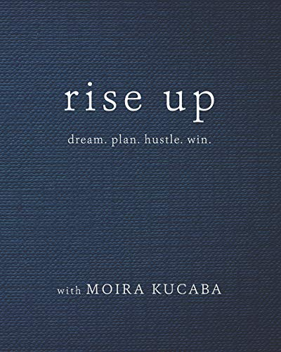 Rise Up: dream. plan. hustle. win.