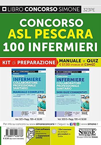 Concorso ASL Pescara. 100 CPS Infermieri. Kit di preparazione. Manuale completo-3450 quiz commentati. Per la preparazione alle prove concorsuali. Con software di simulazione