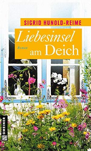 Liebesinsel am Deich: Roman (Frauenromane im GMEINER-Verlag)