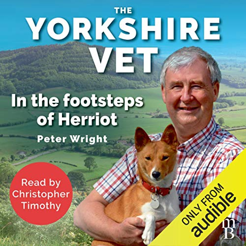 The Yorkshire Vet Audiobook By Peter Wright cover art