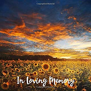 In Loving Memory: Guest Book for Funeral and Memorial Services, Condolence, Keepsake, Registration Book for More 380 Guests: Sunflower Field Sunset