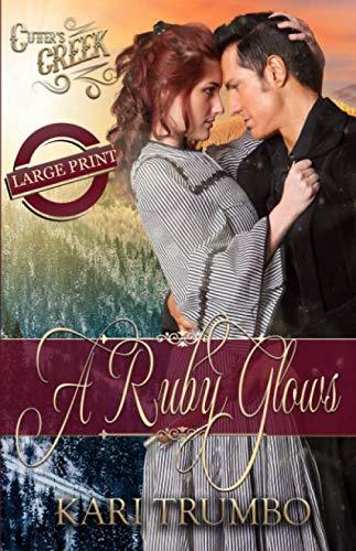 A Ruby Glows (Cutter's Creek)