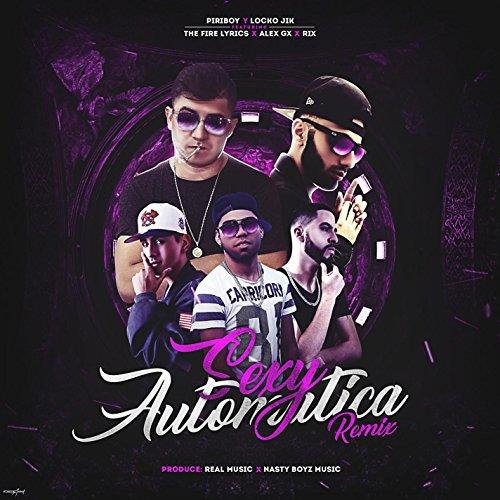 Sexy Automatica Remix (feat. Locko Jik, The Fire Lyrics, Alex Gx & Rix El Mas Que Suena)