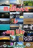 Mallorca is my life: Más de 1100 fotografías hechas en Mallorca