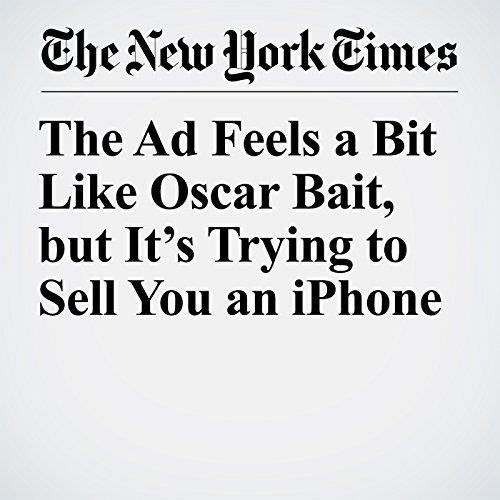 The Ad Feels a Bit Like Oscar Bait, but It's Trying to Sell You an iPhone copertina