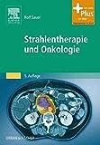 Strahlentherapie und Onkologie: mit Zugang zum Elsevier-Portal (MTAR Paket) - Rolf Sauer