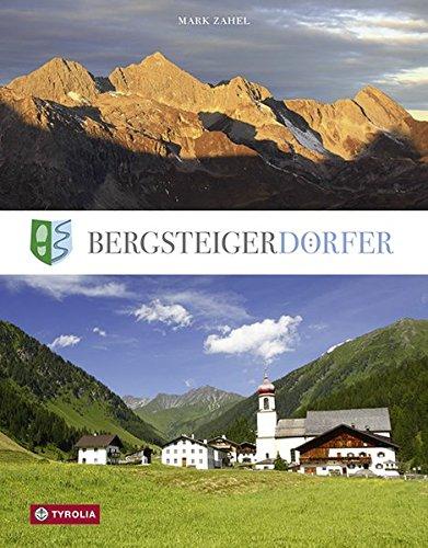 Bergsteigerdörfer: Berge erleben, wo die Alpen noch ursprünglich sind