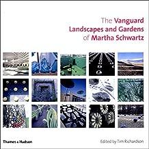 Vanguard Landscapes and Gardens of Martha Schwartz