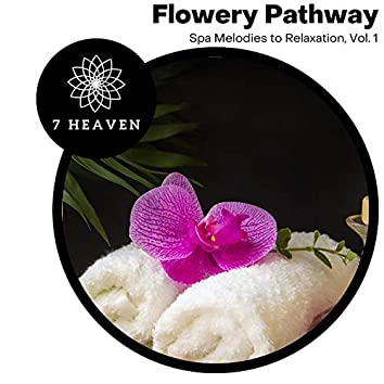 Flowery Pathway - Spa Melodies To Relaxation, Vol. 1