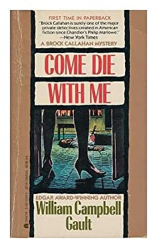 Come Die with Me: A Brock Callahan Mystery 044111539X Book Cover