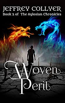 Woven Peril (The Aylosian Chronicles Book 2) by [Jeffrey Collyer]