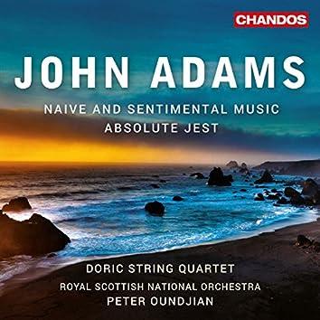 John Adams: Absolute Jest & Naïve and Sentimental Music