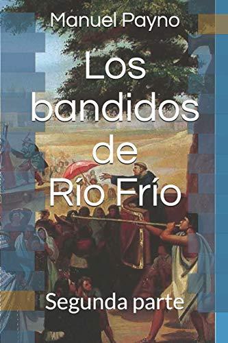 Los bandidos de Río Frío: Segunda parte (Clásicos en Español)