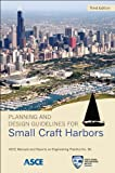 Planning and Design Guidelines for Small Craft Harbors (MOP 50) (ASCE Manual and Reports on Engineering Practice)