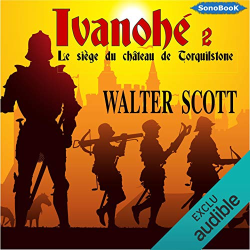 Le siège du château de Torquilstone     Ivanhoé 2              By:                                                                                                                                 Walter Scott                               Narrated by:                                                                                                                                 Frédéric Kneip                      Length: 9 hrs and 51 mins     Not rated yet     Overall 0.0