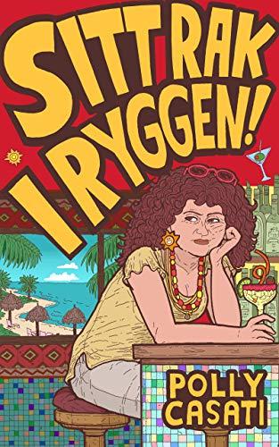 Sitt rak i ryggen! (Swedish Edition)