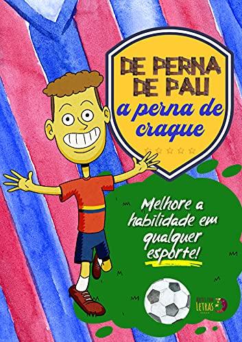 De Perna de Pau a Perna de Craque (Portuguese Edition)