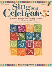 Sing and Celebrate 5! Sacred Songs for Young Voices: Book/Enhanced CD (with reproducible pages and PDF song charts)