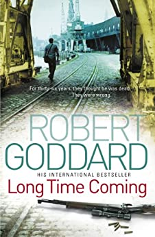 Long Time Coming: Crime Thriller by [Robert Goddard]