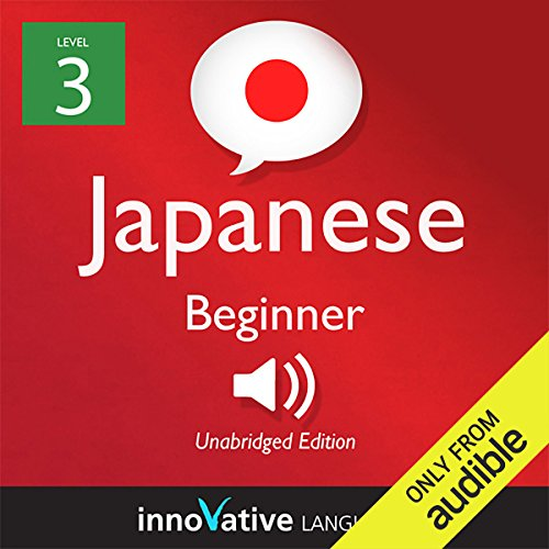 Learn Japanese with Innovative Language's Proven Language System - Level 3: Beginner Japanese audiobook cover art