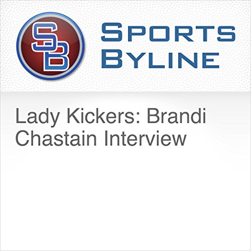 Lady Kickers: Brandi Chastain Interview audiobook cover art