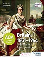 Aqa A-Level History: Britain 1851-1964: Challenge and Transformation (Aqa a Level History)