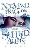 Niemand trägt die Schuld allein (German Edition)