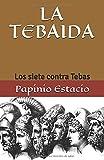 LA TEBAIDA: Los siete contra Tebas de Papinio Estacio (Spanish Edition)