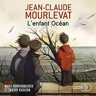 L'enfant Océan                   De :                                                                                                                                 Jean-Claude Mourlevat                               Lu par :                                                                                                                                 Marie Nonnenmacher,                                                                                        Thierry Kazazian                      Durée : 2 h et 6 min     9 notations     Global 4,3
